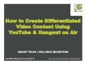 How to Create Differentiated Video Content Using YouTube & Hangout on Air