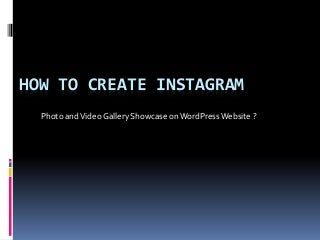 How to create instagram Photo and Video Gallery in WordPress ?
