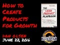 How to Create Products for Growth by Dan Olsen