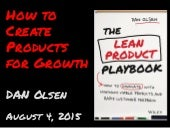 How to Create Products for Growth by Dan Olsen at Growth Hacking Summit