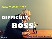 How To Deal With A Difficult Boss – Coping With Stress At Work