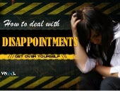 How To Deal With Disappointments – Get Over Yourself
