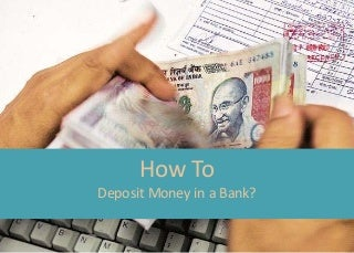 How to deposit money in a bank