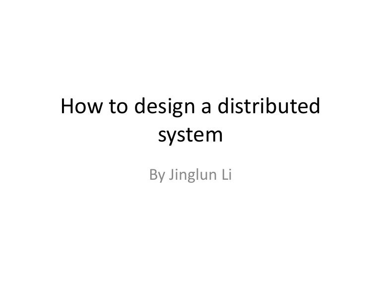 How To Design A Distributed System