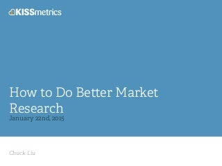 How to Do Better Market Research