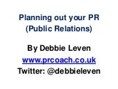 How to do PR  - A PR planning tool, by Debbie Leven