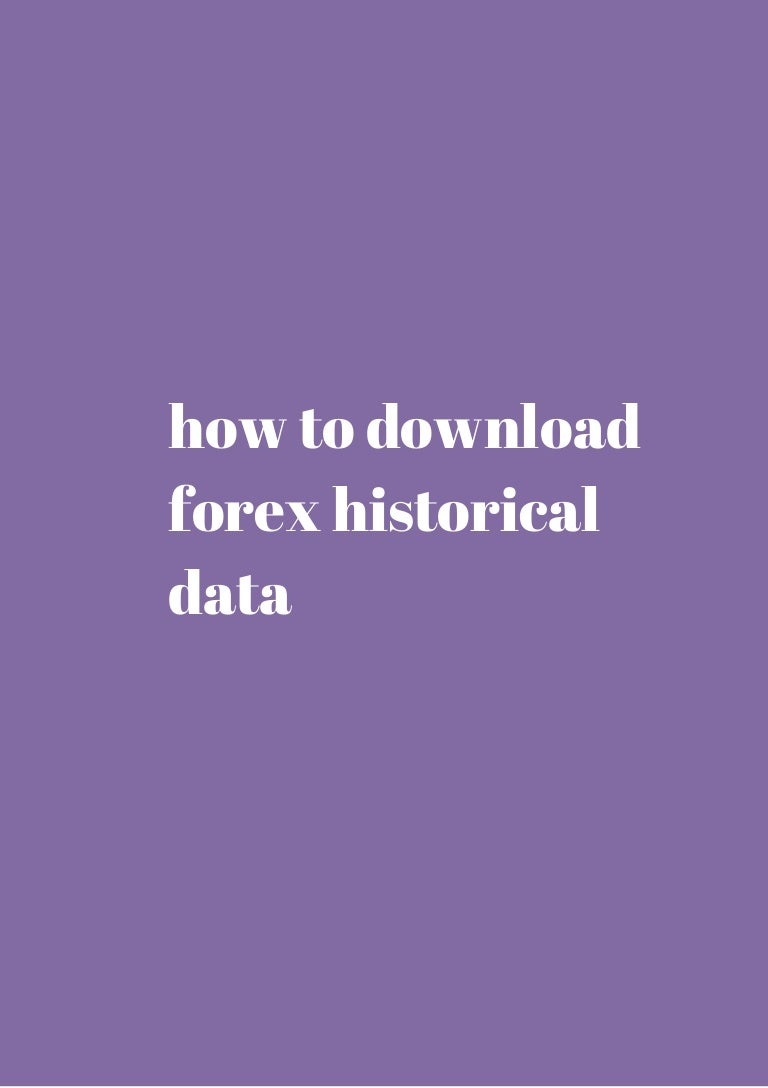 How to download forex historical data all you need to know review
