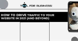 How to drive traffic to your website in 2021 (and beyond)
