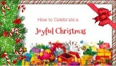 How To Enjoy A Joyful Christmas