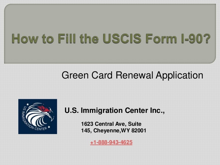How to fill the uscis form i 90?