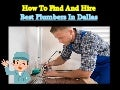 How To Find And Hire Best Plumbers In Dallas