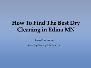 How to Find the Best Dry Cleaning in Edina MN