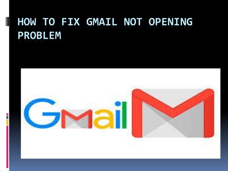 How to fix gmail not opening problem