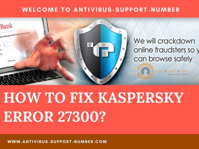 How to fix kaspersky error 27300 - Easy Steps