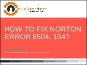 Fix Norton Error 8504, 104 - Step-by-step
