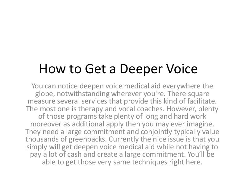 How To Deepen Your Voice Instantly