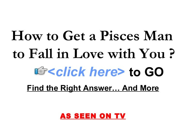 Man in love with signs is you pisces a 21 Signs
