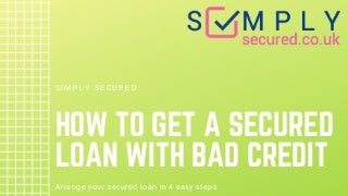 How to get a secured loan with bad credit Get Assured Today