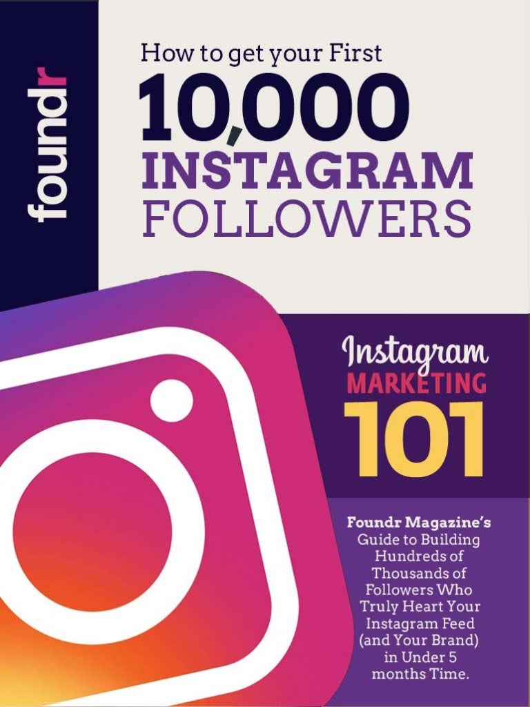 How To Get Your First 10 000 Instagram Followers By Foundr Magazine S
