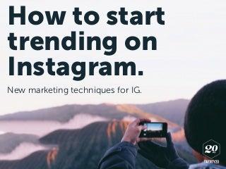 How to Start Trending on Instagram