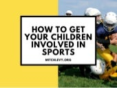 How to Get Your Children Involved in Sports