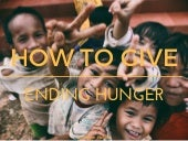 How to Give: Ending Hunger