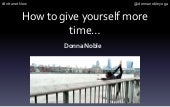 How to give yourself more time — Donna Noble