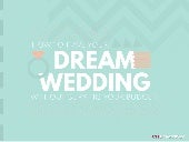 How To Have Your Dream Wedding Without Burying Your Budget