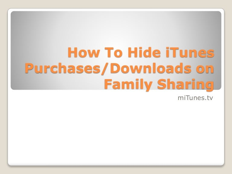 How to hide i tunes purchases in family sharing