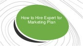 How to Hire Expert for Marketing Plan