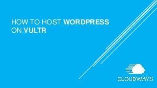 How to Host WordPress on Vultr