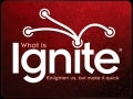 What is Ignite: Enlighten us, but make it quick! #ignite @ignite