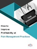 How to Improve Profitability at Pain Management Practices