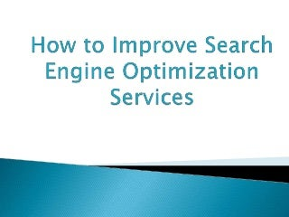 How to improve search engine optimization services