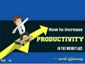 How To Increase Productivity In The Workplace – Work Efficiency