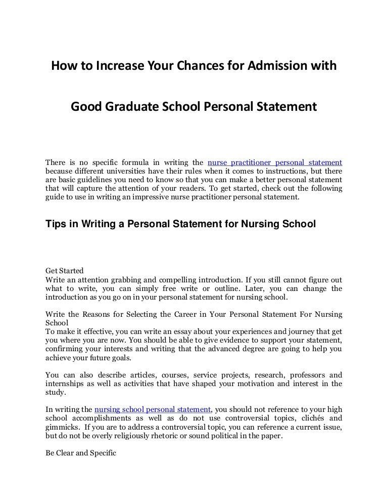 tips for writing a personal statement for nursing school How to write a nursing school application essay the application essay is a requirement that applicants must complete as a part of the admission applicants should only include a short personal statement about them and reserve the majority of the essay for information about experiences that.