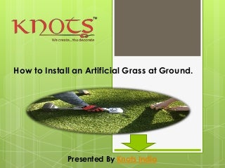 How to install an artificial grass at ground