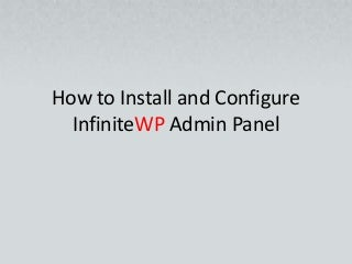 How to install and configure infinite wp admin panel