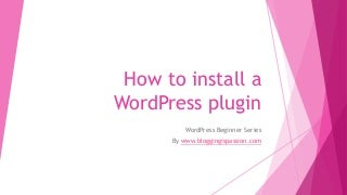 How to install a word press plugin