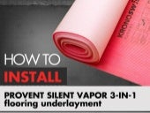 How To Install Provent Silent Vapor 3-in-1 Flooring Underlayment