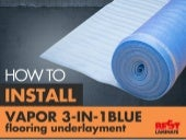 How to Install Vapor 3-in-1 Blue Underlayment