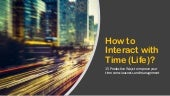 How to interact with Time - 15 Productive Ways to improve your time consciousness and management