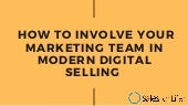 How to involve your marketing team in modern digital selling