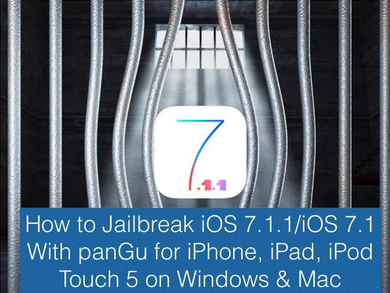 How to jailbreak iOS 7 1- 7 1 1 Untethered by Pangu on