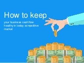How to keep your business cash flow healthy in today competitive market