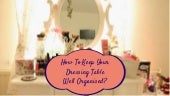 How To Keep Your Dressing Table Well Organised