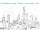 5 ways to keep your online community active