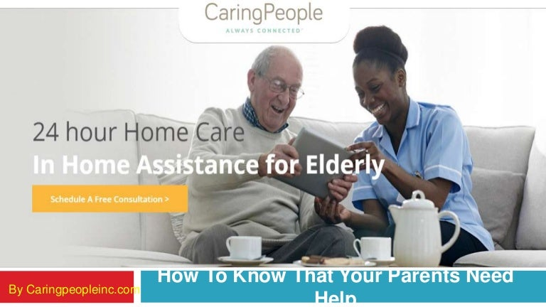 How To Know That Your Parents Need Help 24 Hour Home Care