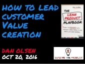 How to Lead Customer Value Creation by Dan Olsen at Leading the Product Melbourne