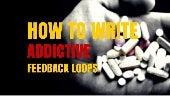 How to Write Addictive Feedback Loops